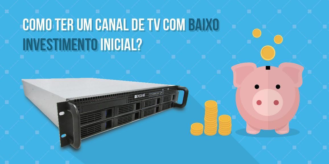 Como ter um canal de TV com baixo investimento inicial?