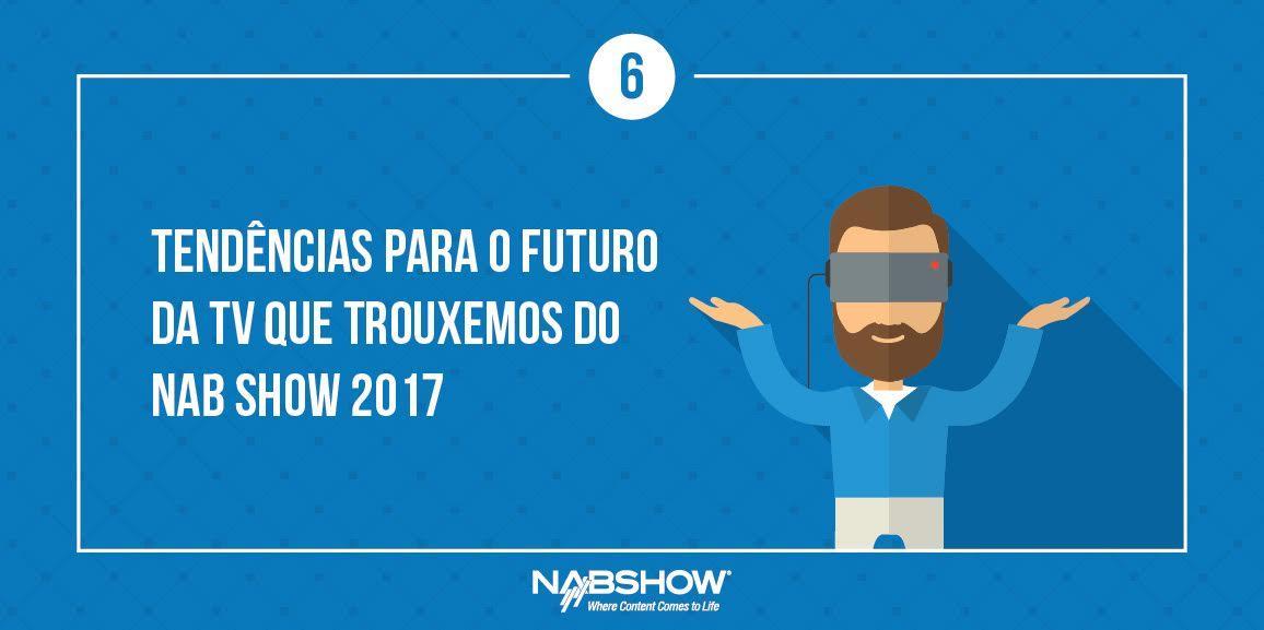 [E-book] 6 tendências para o futuro da TV que trouxemos do NAB Show 2017
