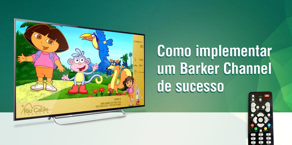Como implementar um Barker Channel de sucesso