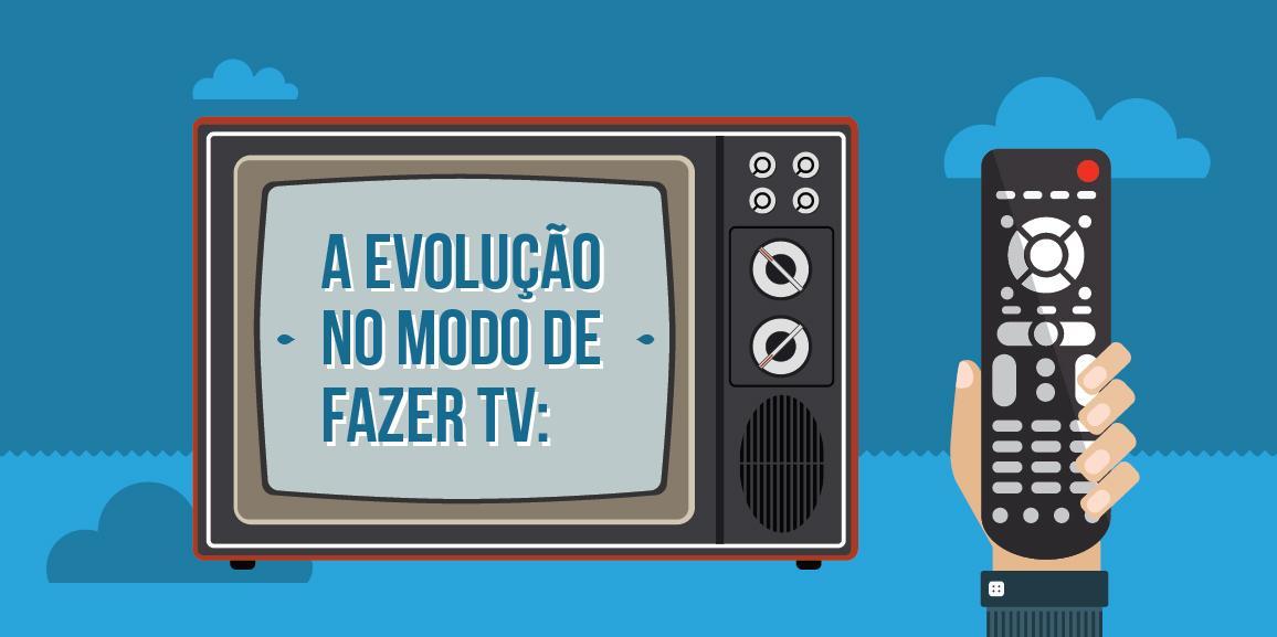 [E-book] A evolução do modo de fazer TV: sua operação está acompanhando?