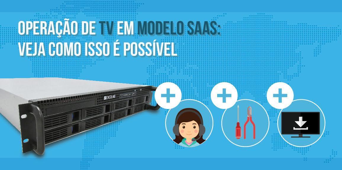 Operação de TV em modelo SaaS: veja como isso é possível