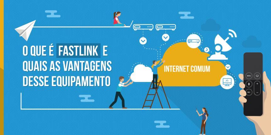 O que é FastLink e quais as vantagens desse equipamento