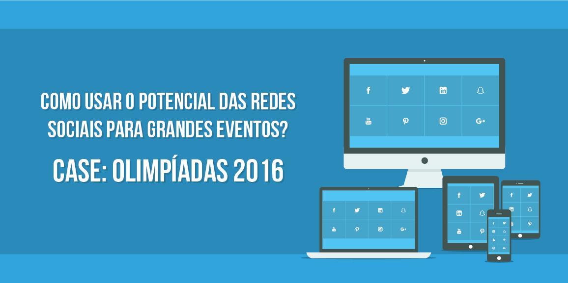 [E-book] Como usar o potencial das redes sociais para grandes eventos? Case: Olimpíadas 2016