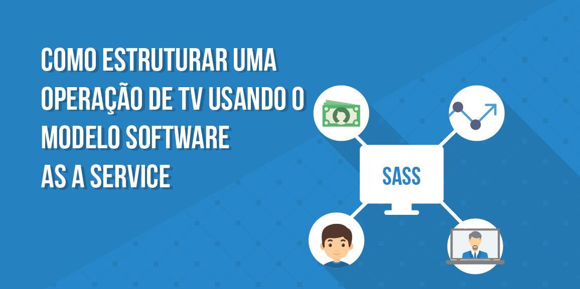 Estruture sua operação de TV usando Software as a service