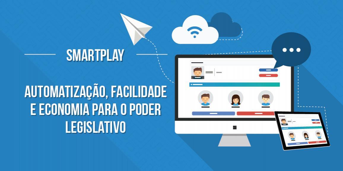 SmartPlay: automatização, facilidade e economia para o poder legislativo